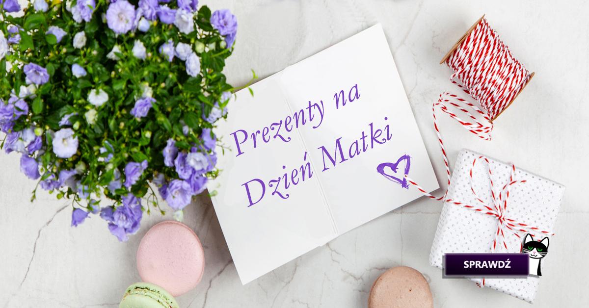 Nasz wybór upominków na Dzień Matki
