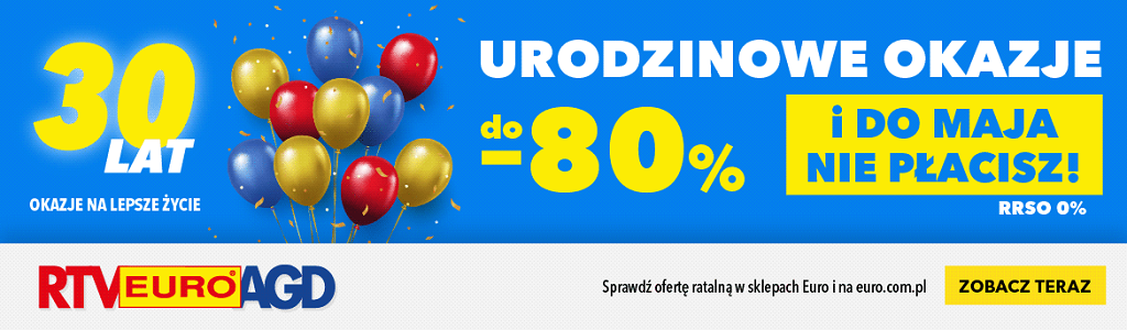 80% rabatu na 30 urodziny sklepu RTV EURO AGD